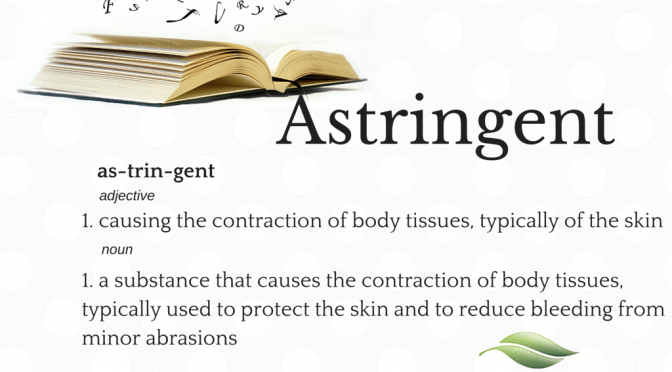 Word of the Week: Astringent