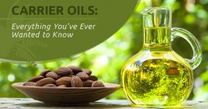 carrier oils everything you want to know