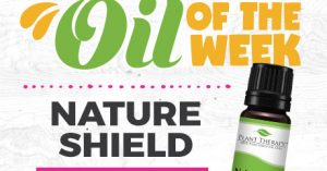 Nature Shield Blend Essential Oil Spotlight of the Week