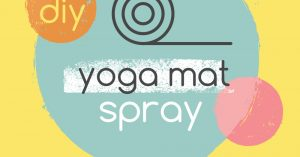 DIY the Best Yoga Mat Cleaner With Essential Oils