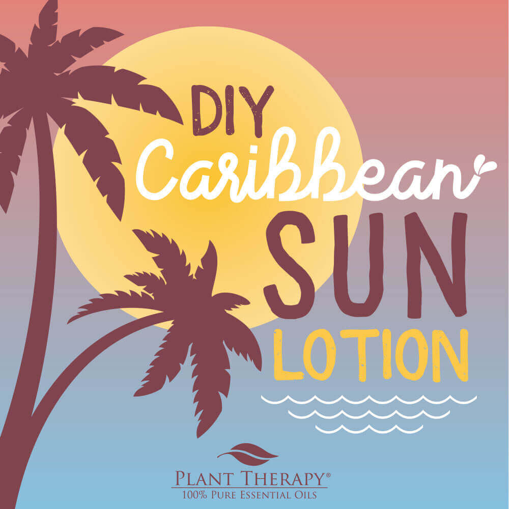 Plant Therapy Caribbean Sun Lotion DIY