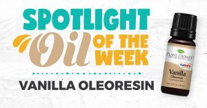 Vanilla Oleoresin Essential Oil Spotlight of the Week
