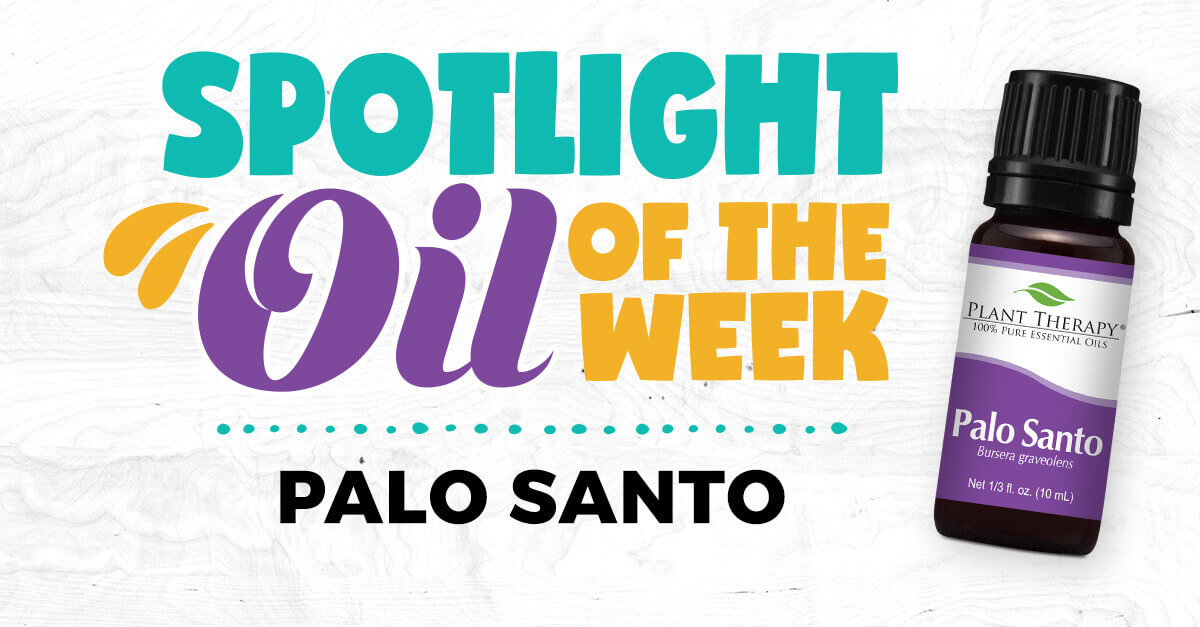 Palo Santo: Essential Oil Spotlight of the Week
