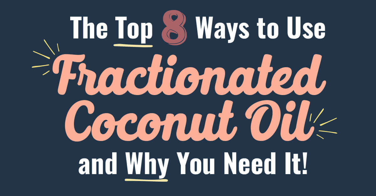 Fractionated Coconut Oil - Uses and benefits & DIYs