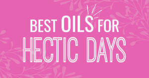 plant therapy best oils for hectic days