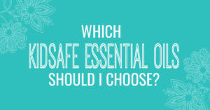 which kidsafe essential oil to choose plant therapy