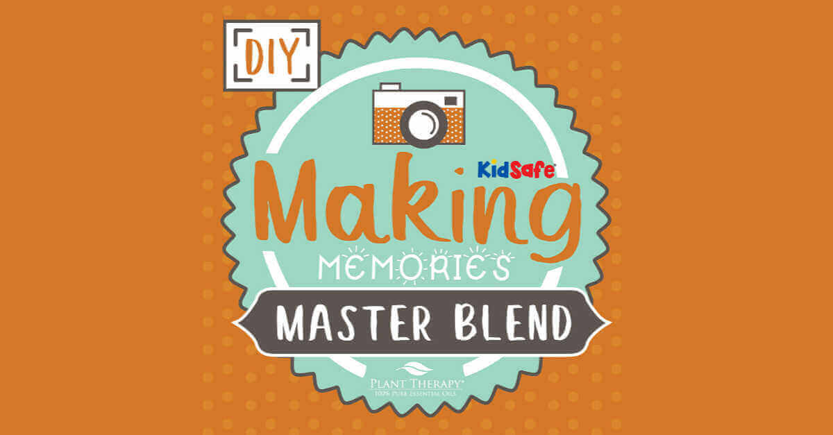 Making memories master blend essential oil DIYs