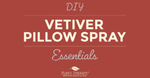 Vetiver Pillow Spray DIY Plant Therapy
