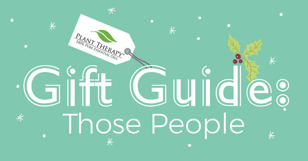 Plant Therapy Gift Guide for Those People