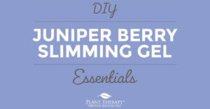 Juniper Berry Slimming Gel DIY Plant Therapy
