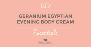 Geranium Egyptian Evening Body Cream DIY Plant Therapy