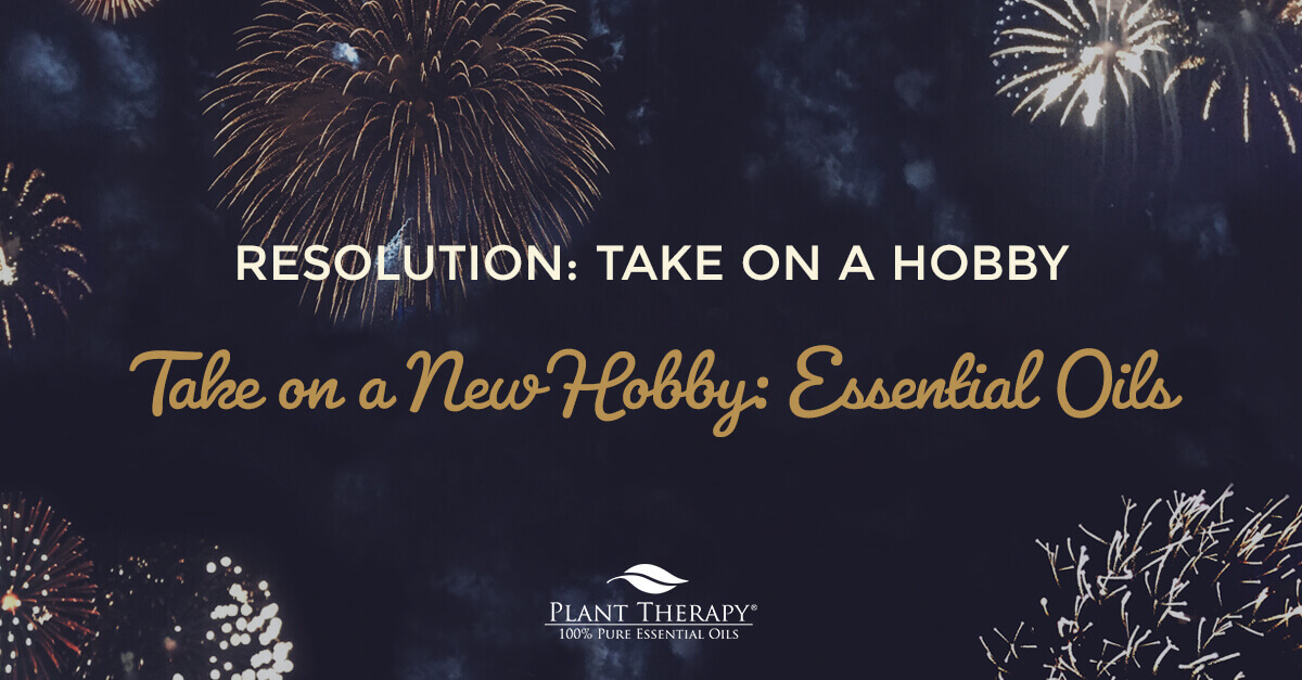 take on a new hobby with essential oils