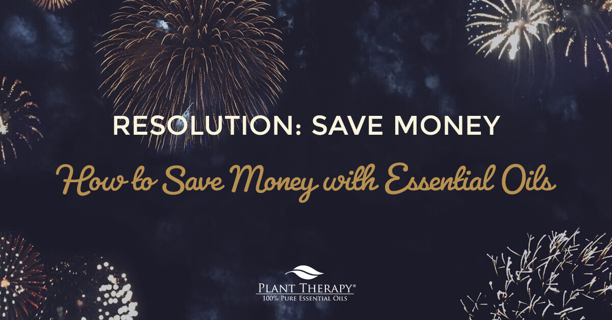 How to save money with essential oils resolution save money