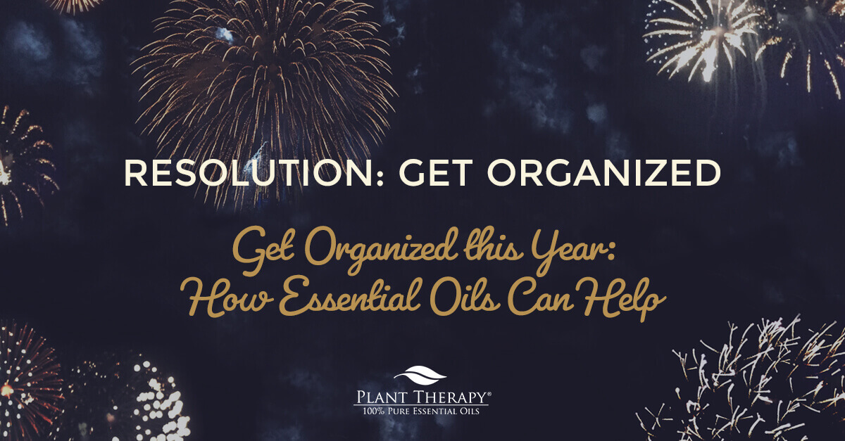essential oils to help with organization resolution get organized