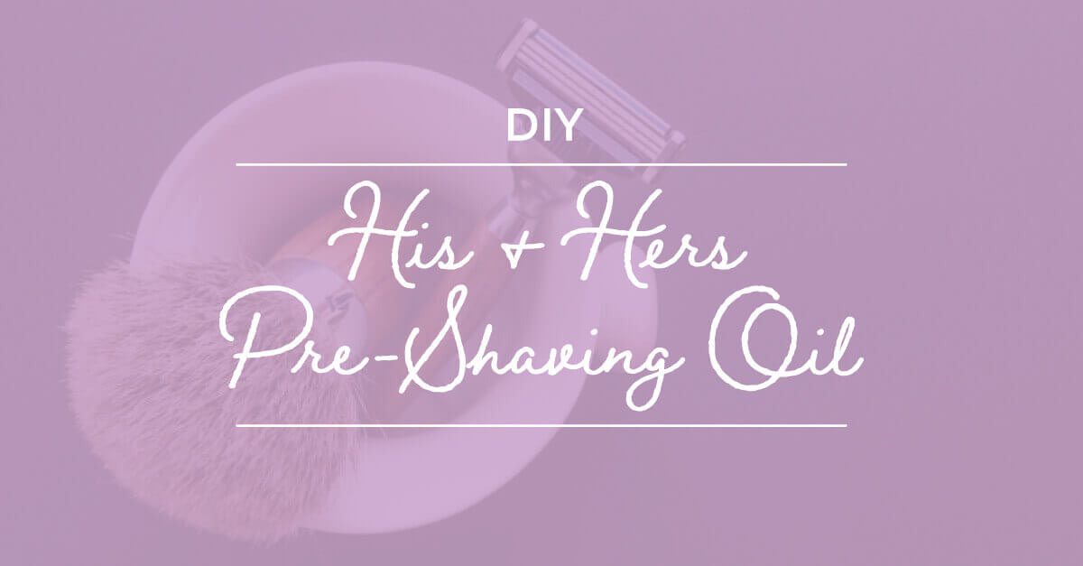 His and Hers Pre Shaving Oil