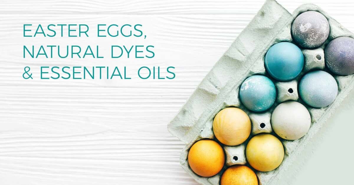 Easter Eggs, Natural Dyes and Essential Oils
