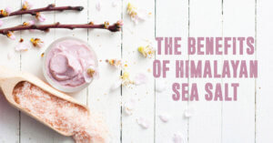 The Benefits of Himalayan Salt