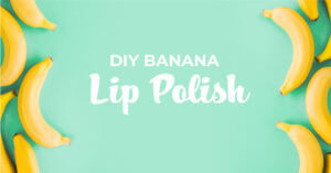 DIY Banana Lip Polish