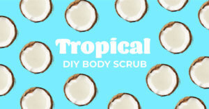 Tropical Body Scrub DIY