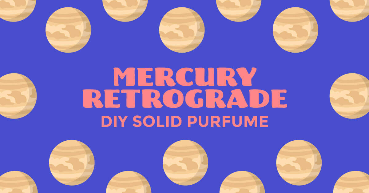 Mercury Retrograde Solid Perfume DIY