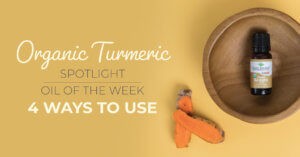 Top 4 Ways to Use Organic Turmeric CO2: Our Essential Oil Spotlight of the Week