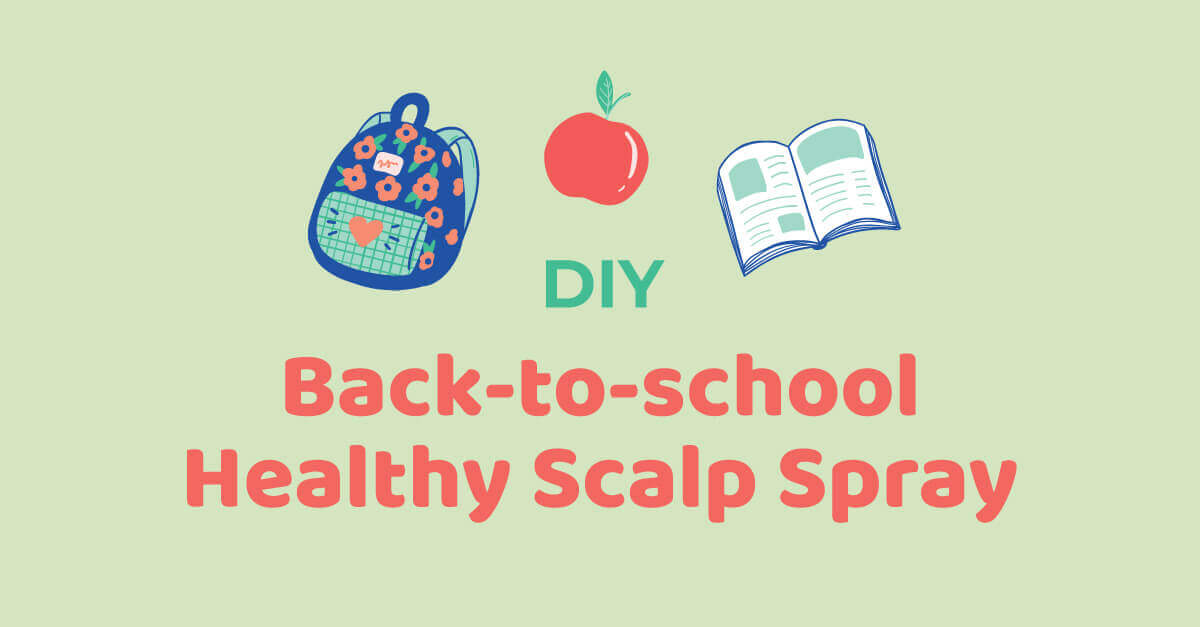 Back-to-School Healthy Scalp Spray DIY