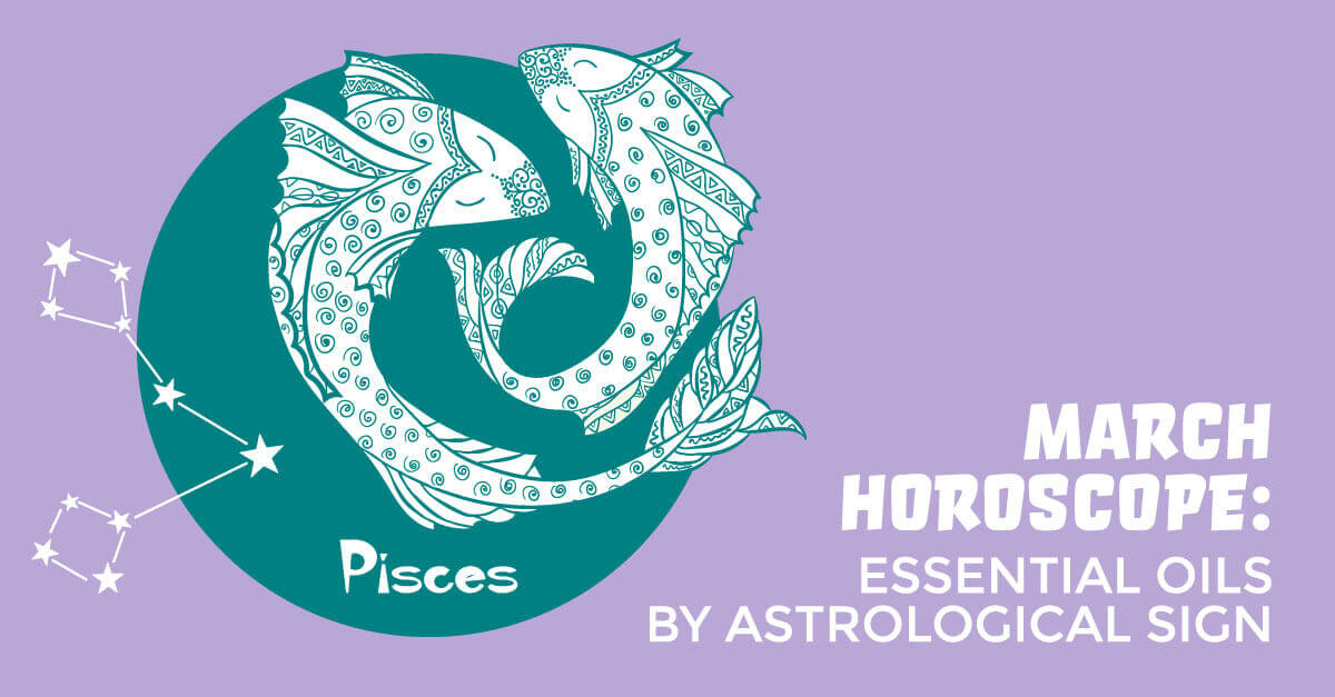 March Horoscope: Essential Oils by Astrological Sign