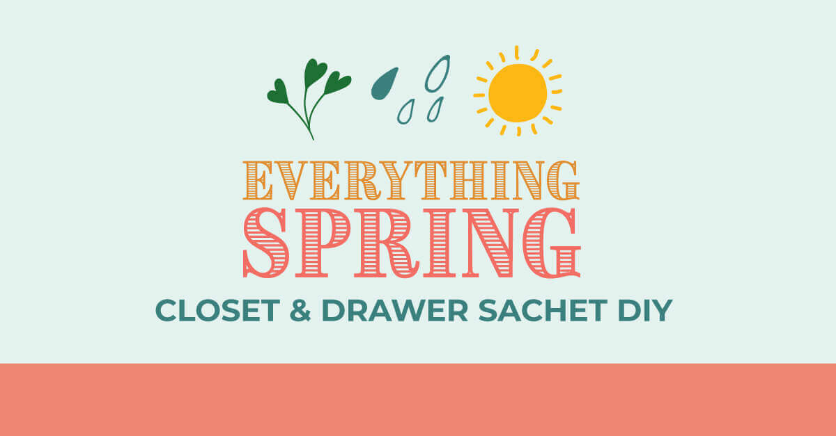 Everything Spring Closet & Drawer Sachet DIY