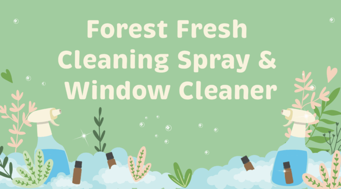 forest fresh cleaning spray and window cleaner diy