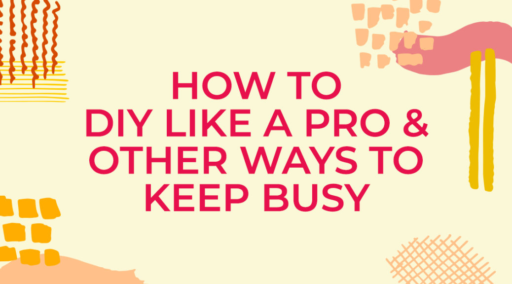 How to Keep Busy