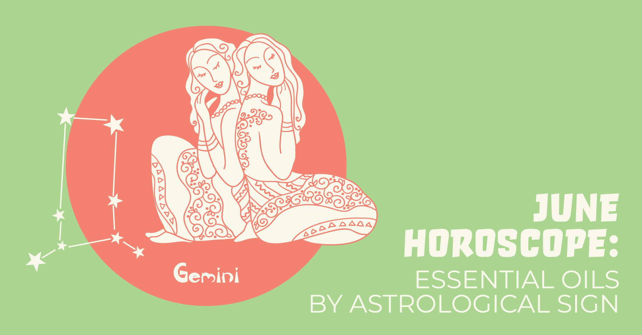 June Horoscope: Essential Oils by Astrological Sign