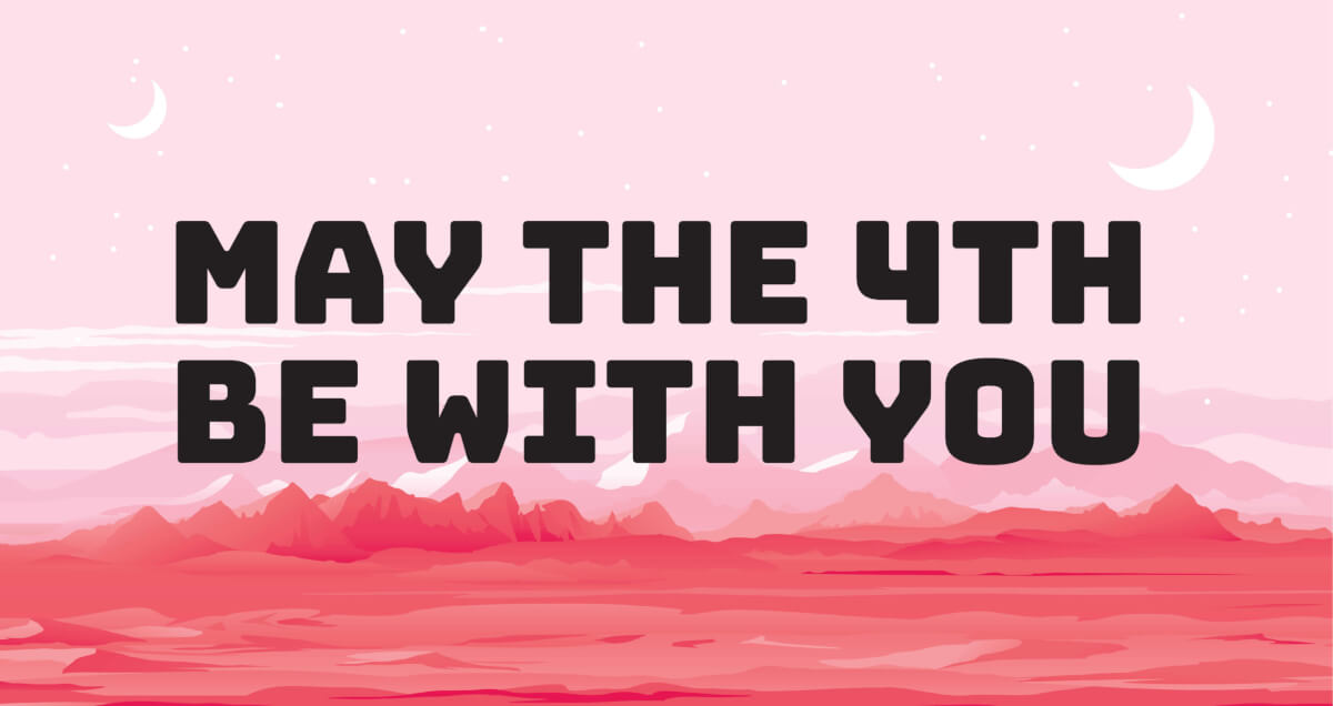 May the Fourth: Star Wars Day