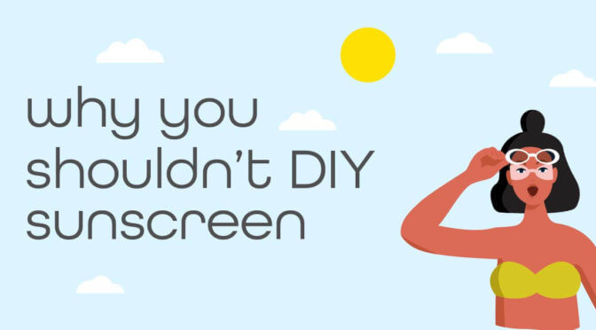 Why you shouldn't DIY sunscreen