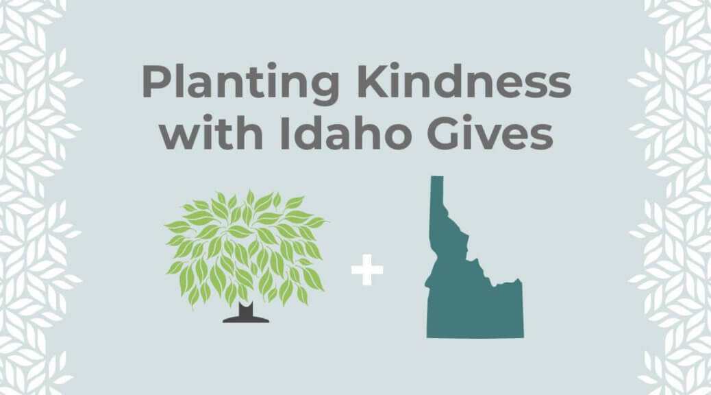Planting Kindness with Idaho Gives